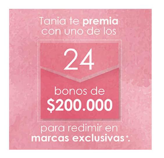 Ofertas de Tania, Tania te premia con uno de los 24 bonos de $200.000 para redimir en marcas exclusivas